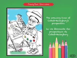 Part of our Historical Games is the colouring book: The Amazing Lives of Cobalt - Haileybury's Prospector's developed by the President's Suites / le livre à colorier des Prospecteurs develop avec le concept de la maison des Prospecteurs à Haileybury