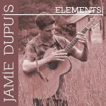 Jamie Dupuis Elements album released in 2015. the album contains Jamie's original music.